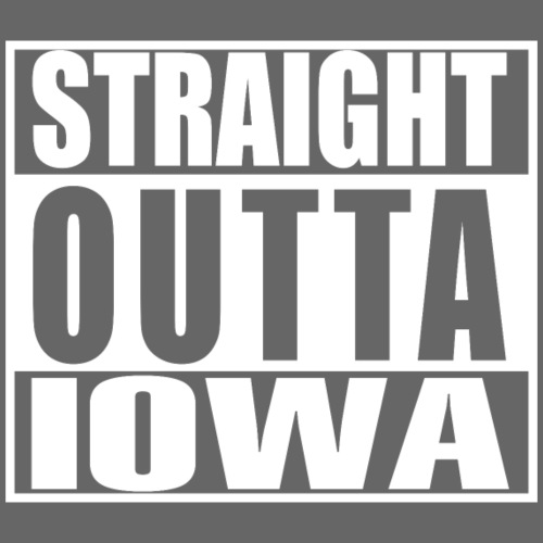 Straight outta Iowa