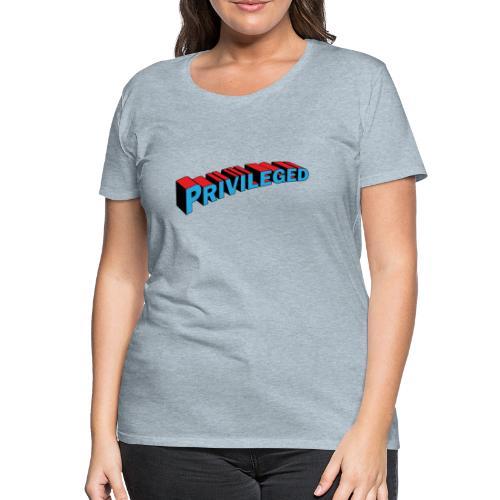 Privileged women t-shirt
